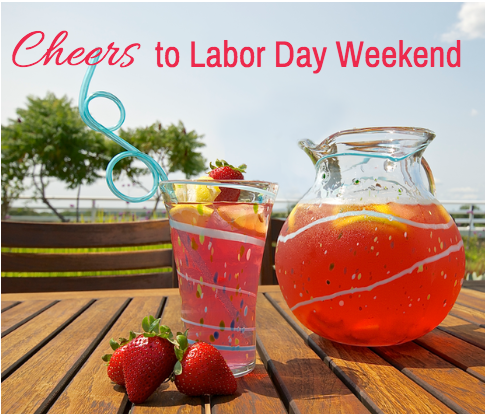 Cheers to Labor Day Weekend