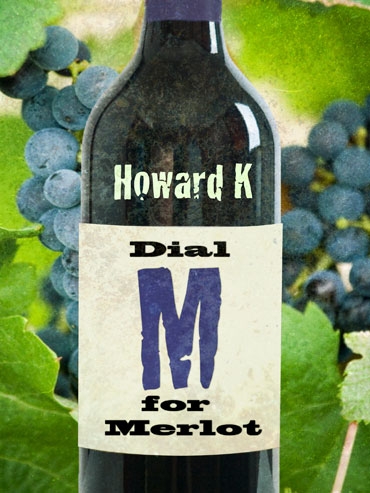 Dial M for Merlot: A Story of Wine Discovery