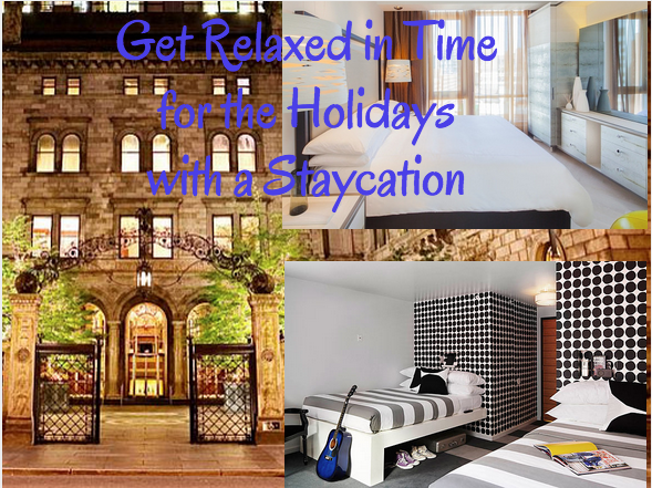 Get Relaxed in Time for the Holidays with a Staycation