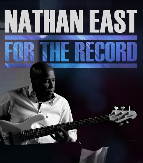 """Nathan East: For The Record"" Recognizes the Man, Shows Us the Legend"