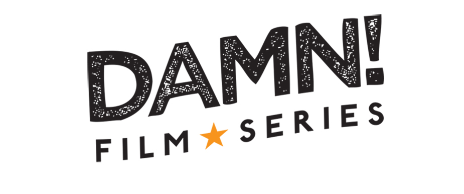 DAMN! Film Series is a Welcome Haven for Cinema Lovers