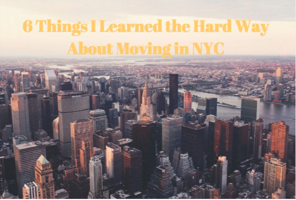 6 Things I Learned The Hard Way About Moving in NYC