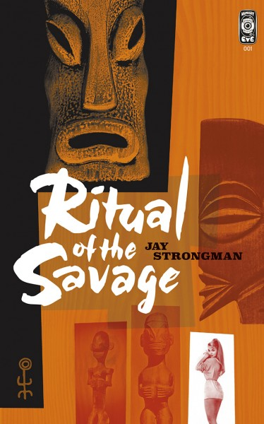 Ritual of the Savage: A Romp Around Tiki-Noir in 1950's Los Angeles