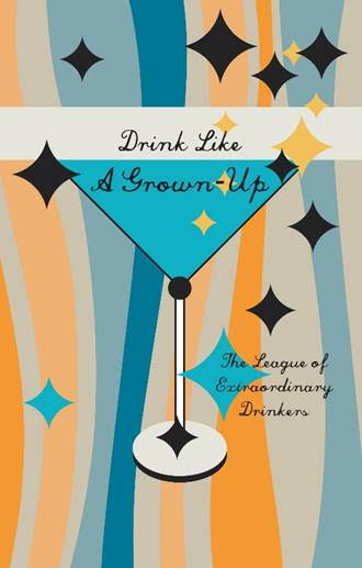 Are You Capable of Drinking Like a Grown Up? Here's Your Guide