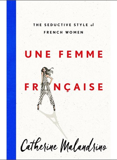 Explore Chic French Style with Une Femme Française: The Seductive Style Of A French Woman